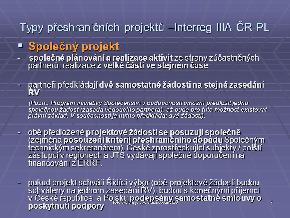 Typy přeshraničních projektů –Interreg IIIA ČR-PL