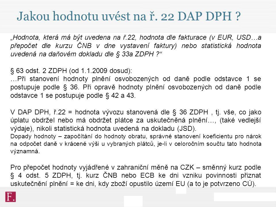 Jakou hodnotu uvést na ř. 22 DAP DPH