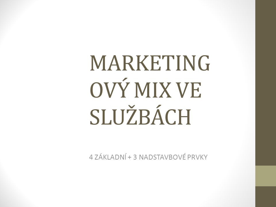 MARKETINGOVÝ MIX VE SLUŽBÁCH
