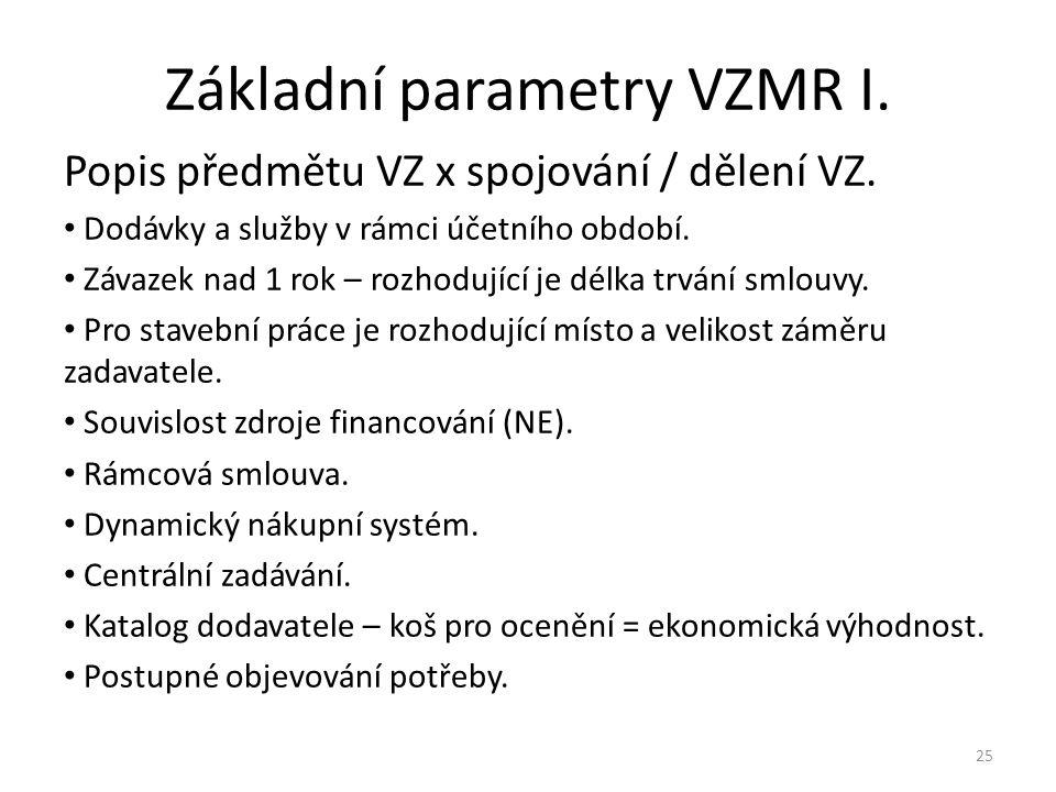 Základní parametry VZMR I.