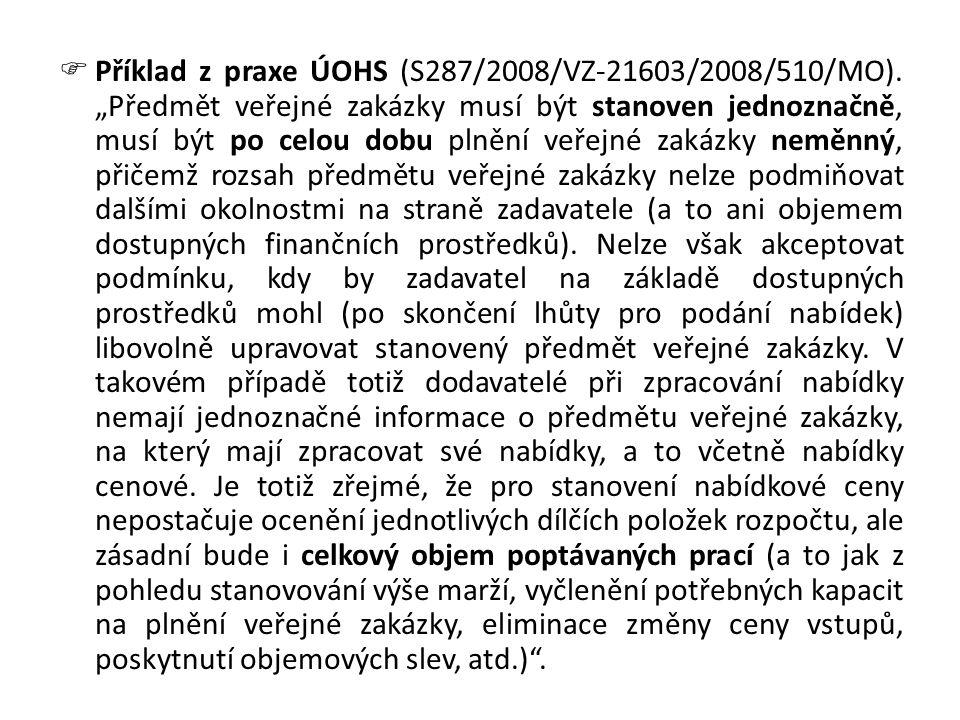 Příklad z praxe ÚOHS (S287/2008/VZ-21603/2008/510/MO)
