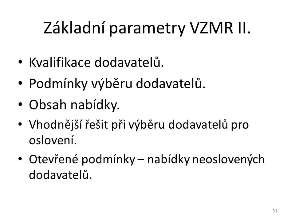 Základní parametry VZMR II.