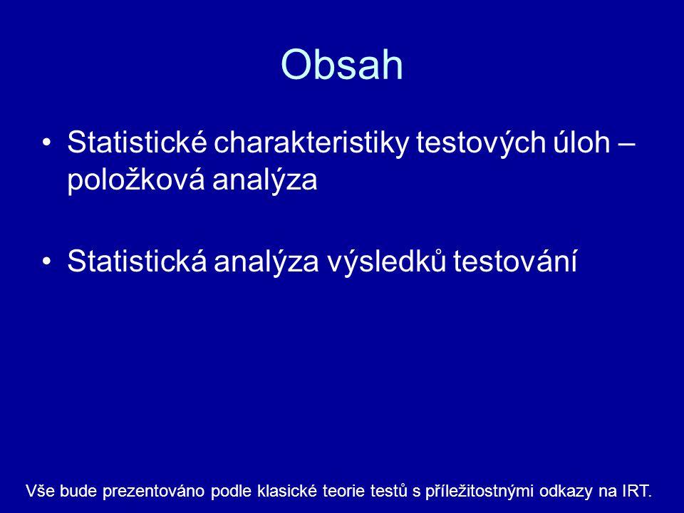 Obsah Statistické charakteristiky testových úloh – položková analýza