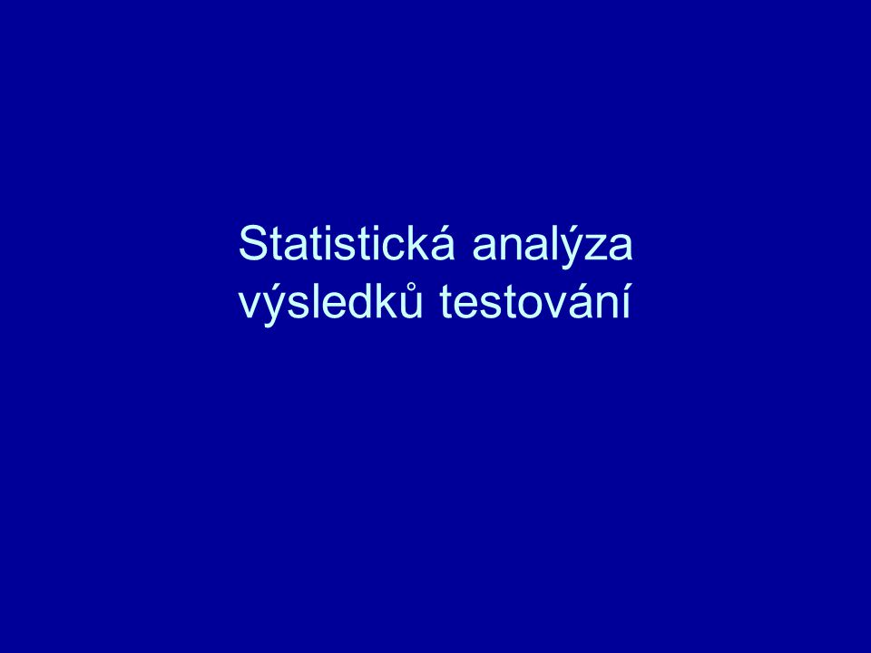 Statistická analýza výsledků testování