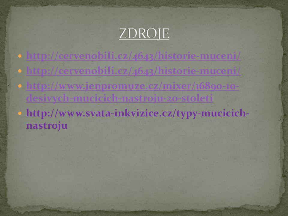ZDROJE http://cervenobili.cz/4643/historie-muceni/