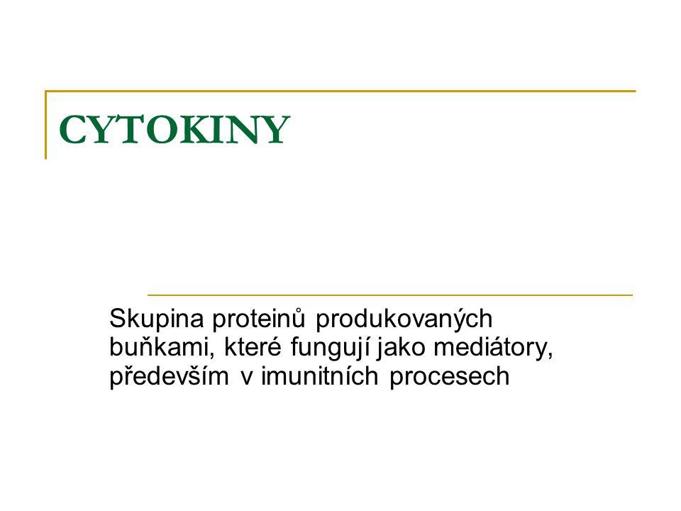 CYTOKINY Skupina proteinů produkovaných buňkami, které fungují jako mediátory, především v imunitních procesech.