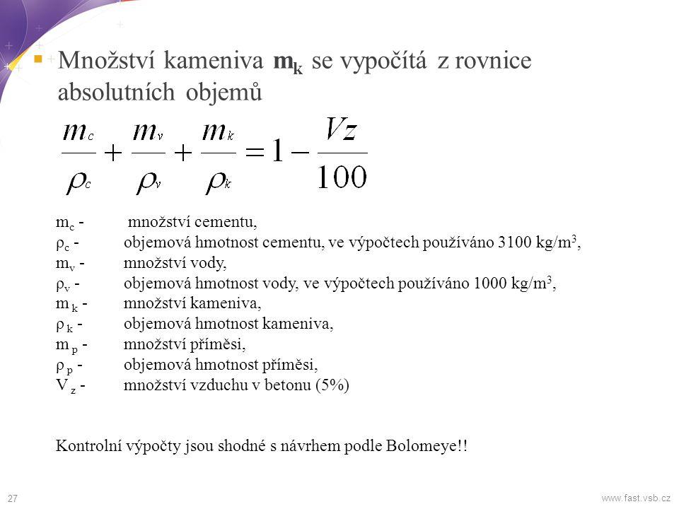 Množství kameniva mk se vypočítá z rovnice absolutních objemů
