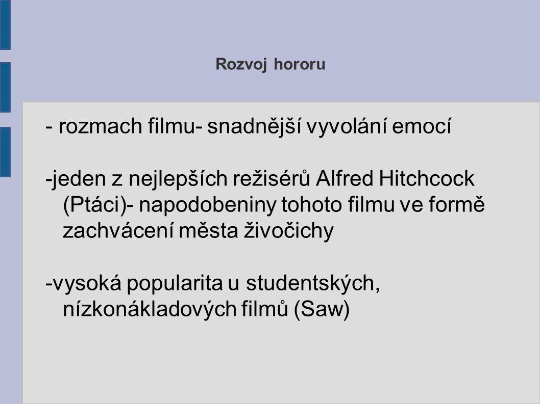 - rozmach filmu- snadnější vyvolání emocí
