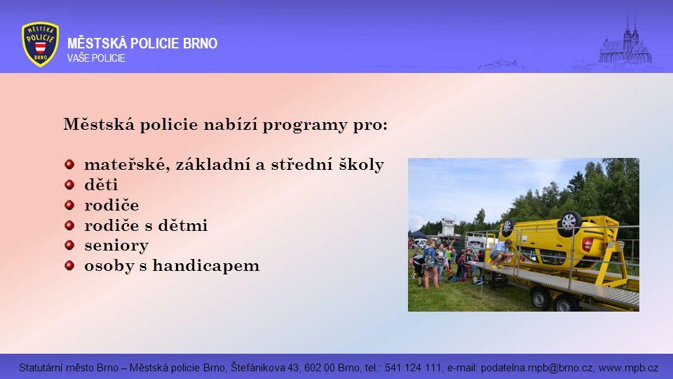 Městská policie nabízí programy pro: