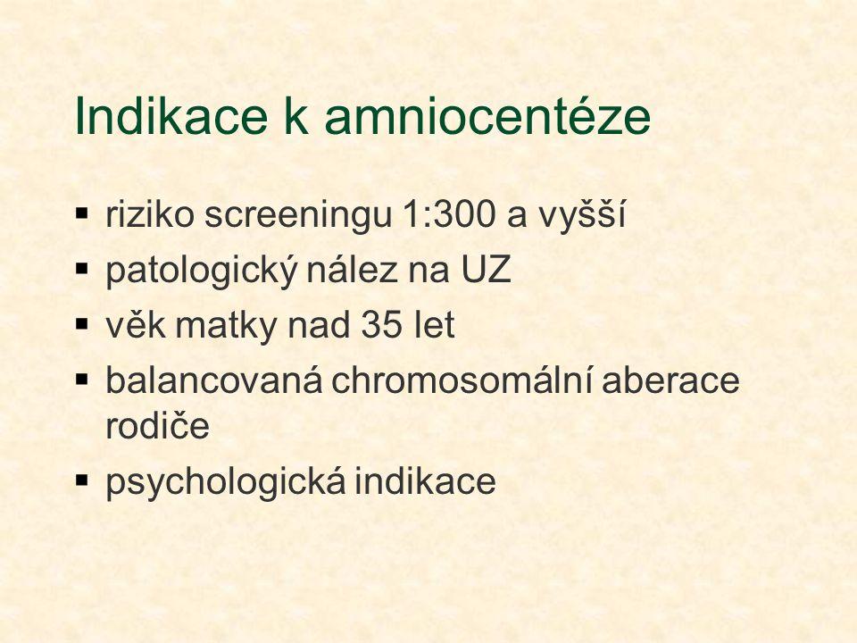 Indikace k amniocentéze