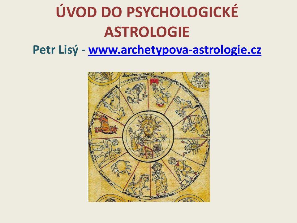 ÚVOD DO PSYCHOLOGICKÉ ASTROLOGIE Petr Lisý - www