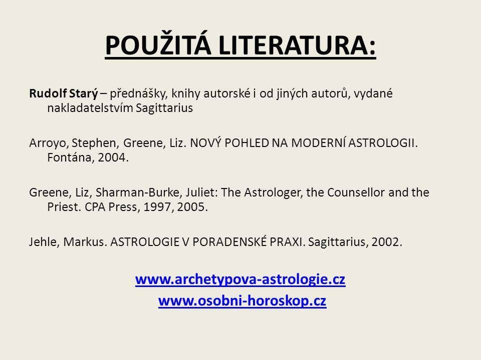 POUŽITÁ LITERATURA: www.archetypova-astrologie.cz