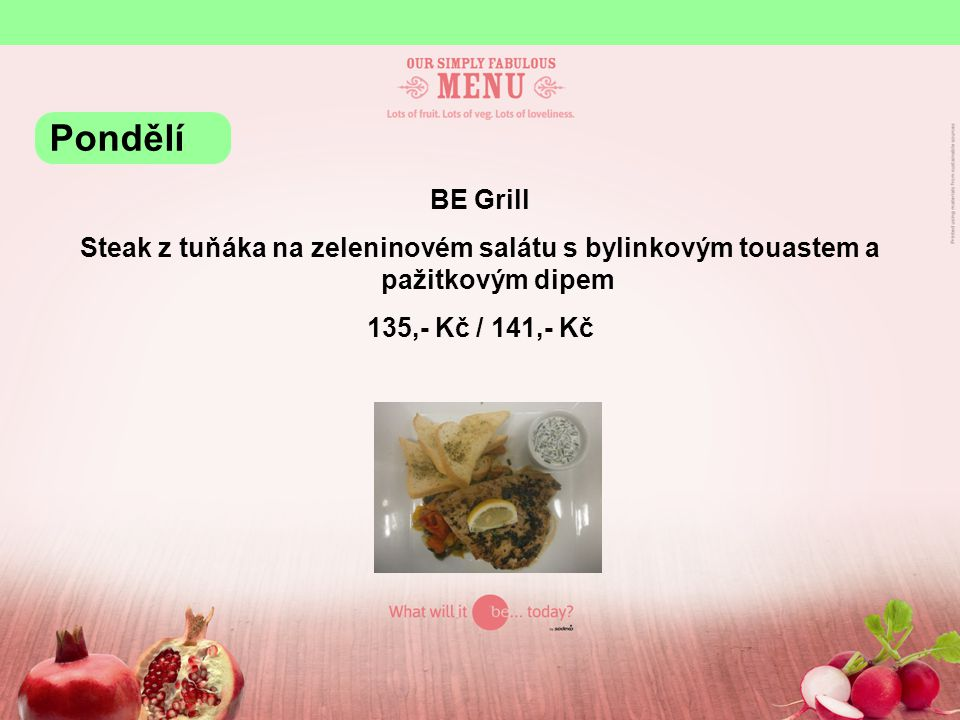 Pondělí BE Grill. Steak z tuňáka na zeleninovém salátu s bylinkovým touastem a pažitkovým dipem.