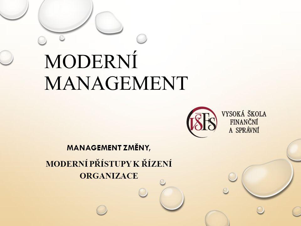 Management změny, Moderní přístupy k řízení organizace