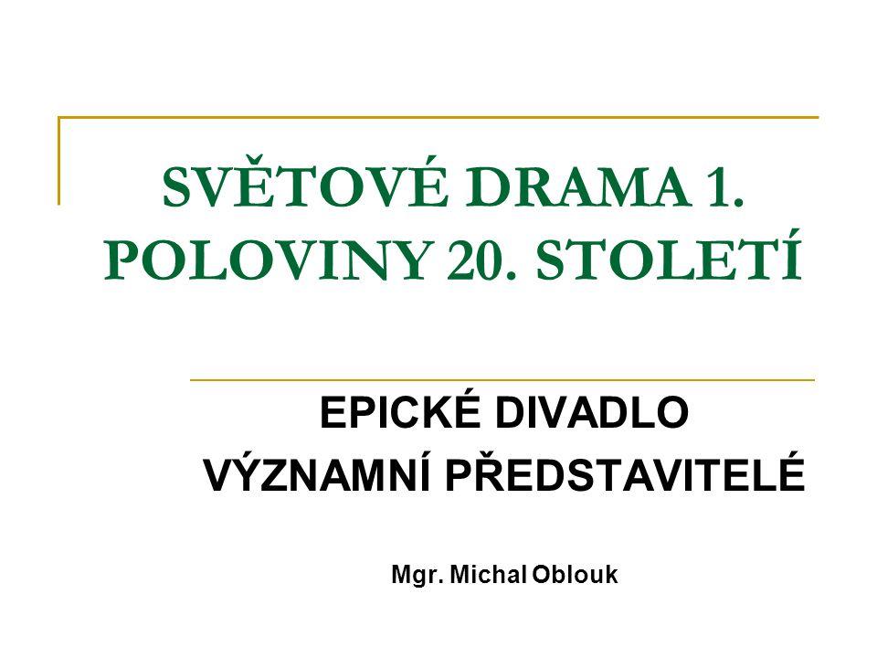 SVĚTOVÉ DRAMA 1. POLOVINY 20. STOLETÍ