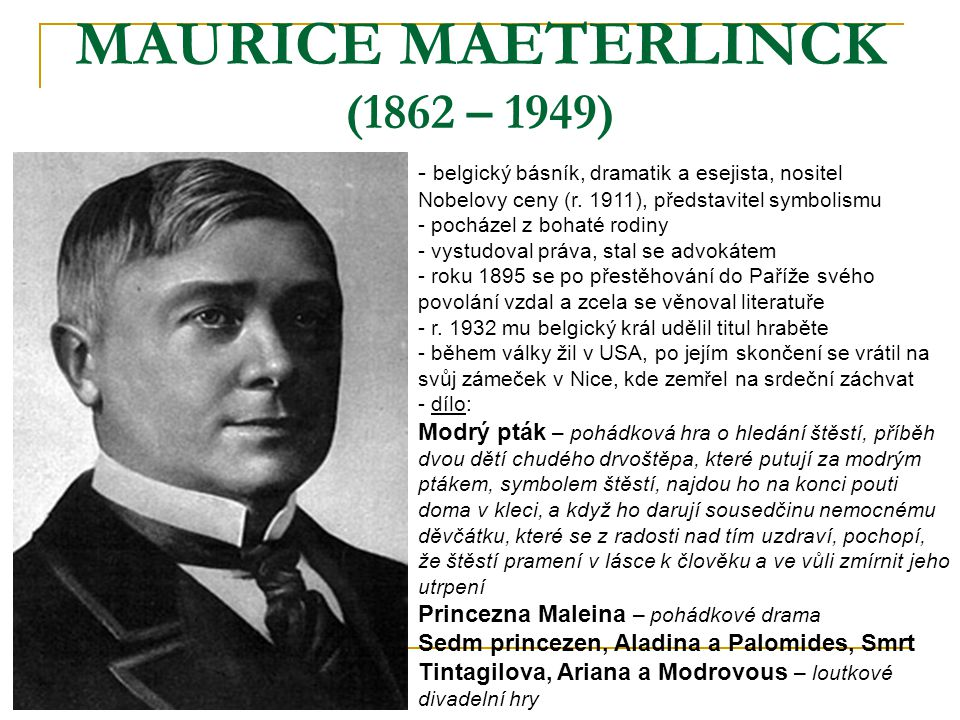 MAURICE MAETERLINCK (1862 – 1949)