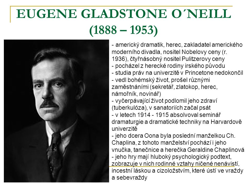 EUGENE GLADSTONE O´NEILL (1888 – 1953)