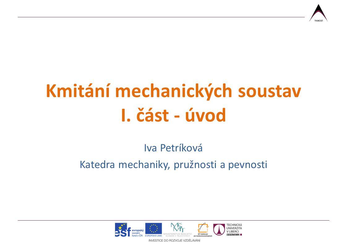 Kmitání mechanických soustav I. část - úvod
