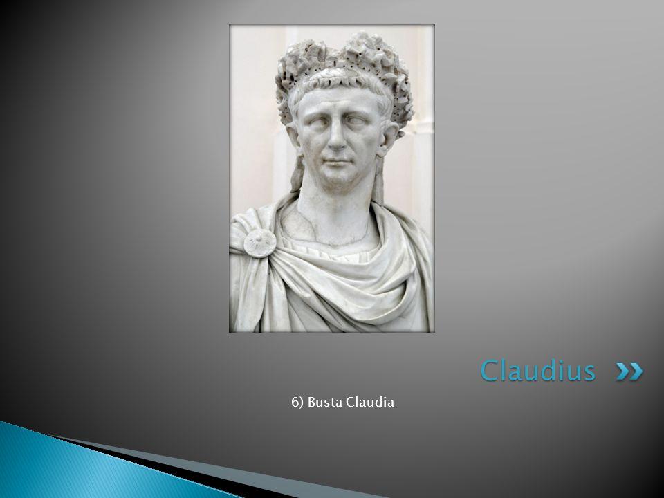 Claudius 6) Busta Claudia