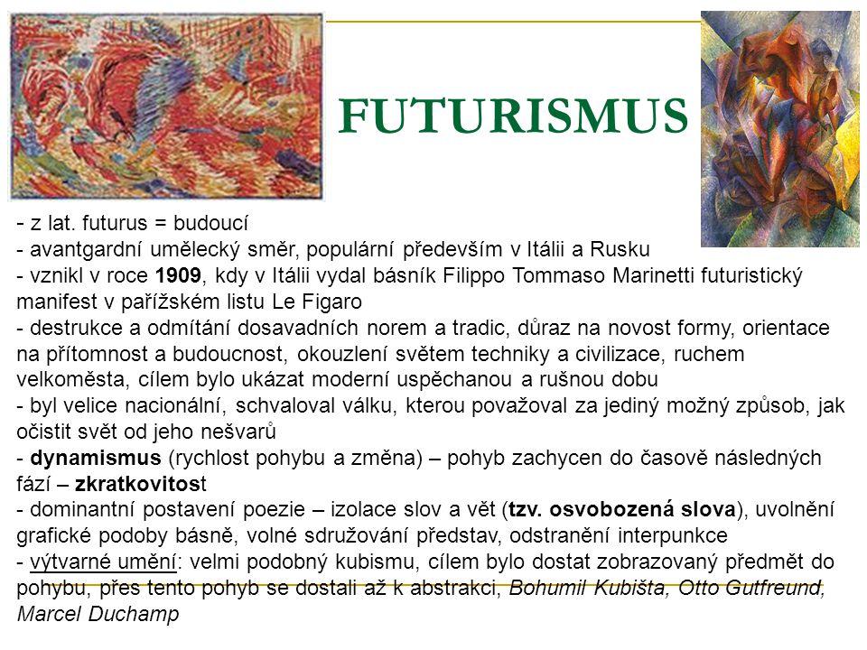 FUTURISMUS - z lat. futurus = budoucí