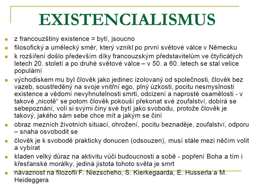 EXISTENCIALISMUS z francouzštiny existence = bytí, jsoucno