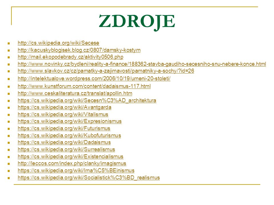 ZDROJE http://cs.wikipedia.org/wiki/Secese