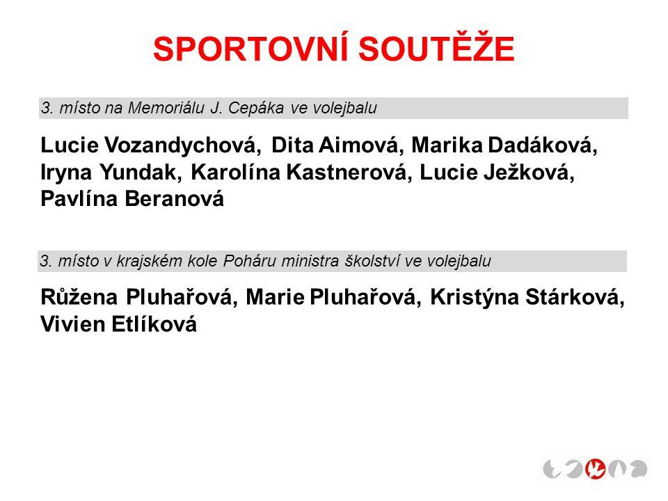 SPORTOVNÍ SOUTĚŽE 3. místo na Memoriálu J. Cepáka ve volejbalu.