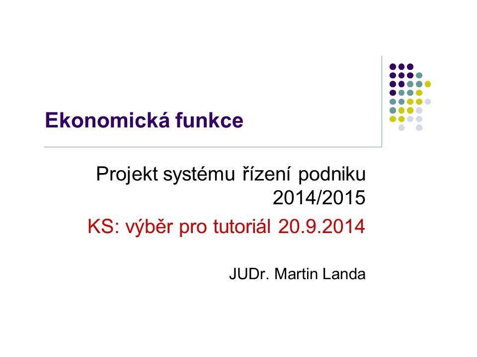 Ekonomická funkce Projekt systému řízení podniku 2014/2015