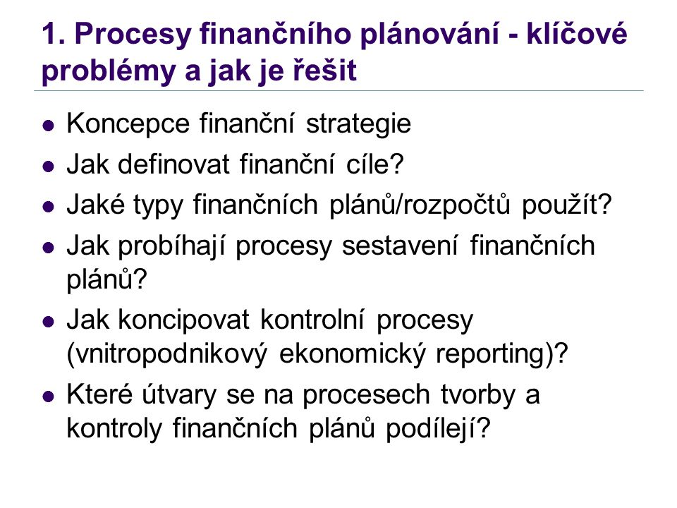 1. Procesy finančního plánování - klíčové problémy a jak je řešit