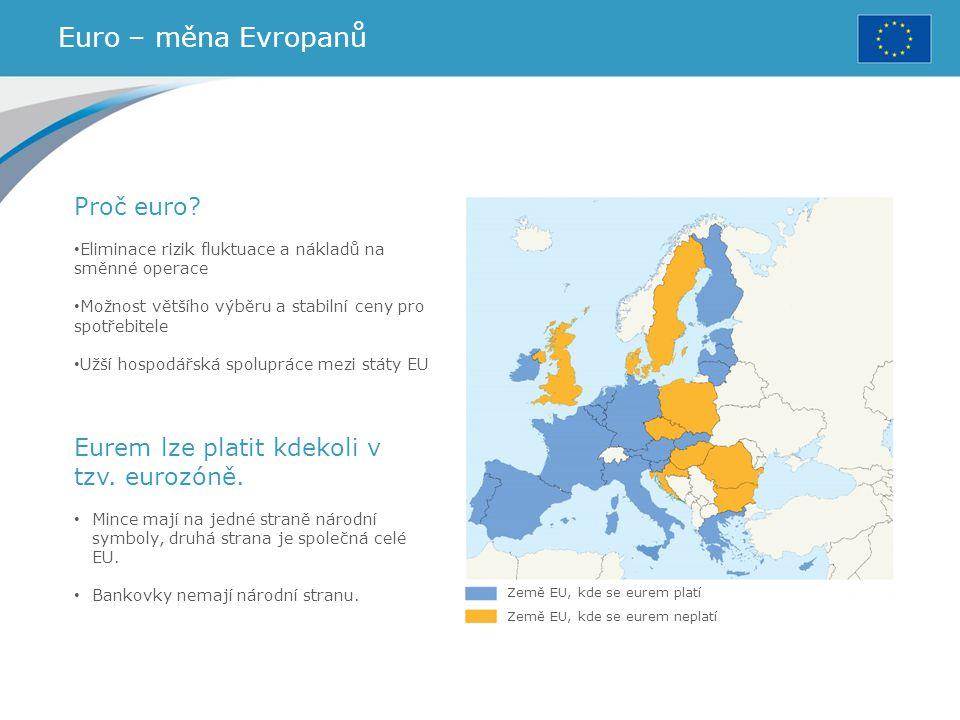 Euro – měna Evropanů Proč euro