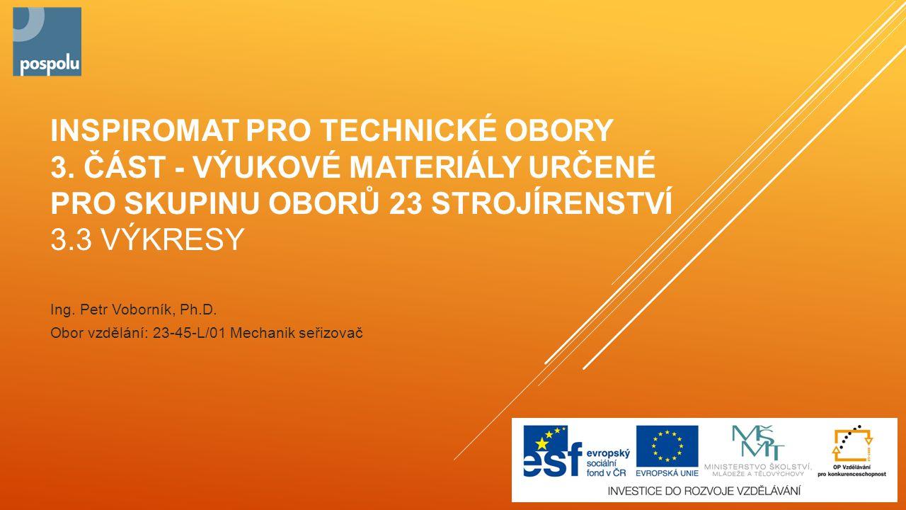 Ing. Petr Voborník, Ph.D. Obor vzdělání: 23-45-L/01 Mechanik seřizovač