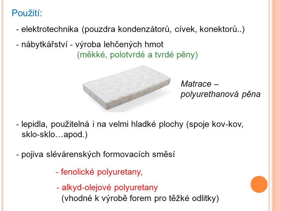 Použití: - elektrotechnika (pouzdra kondenzátorů, cívek, konektorů..)