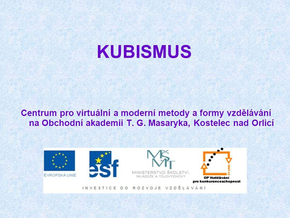 KUBISMUS Centrum pro virtuální a moderní metody a formy vzdělávání na Obchodní akademii T.