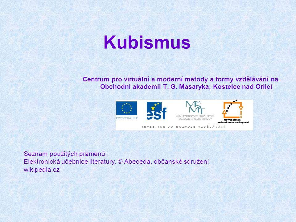 Kubismus Centrum pro virtuální a moderní metody a formy vzdělávání na Obchodní akademii T. G. Masaryka, Kostelec nad Orlicí.