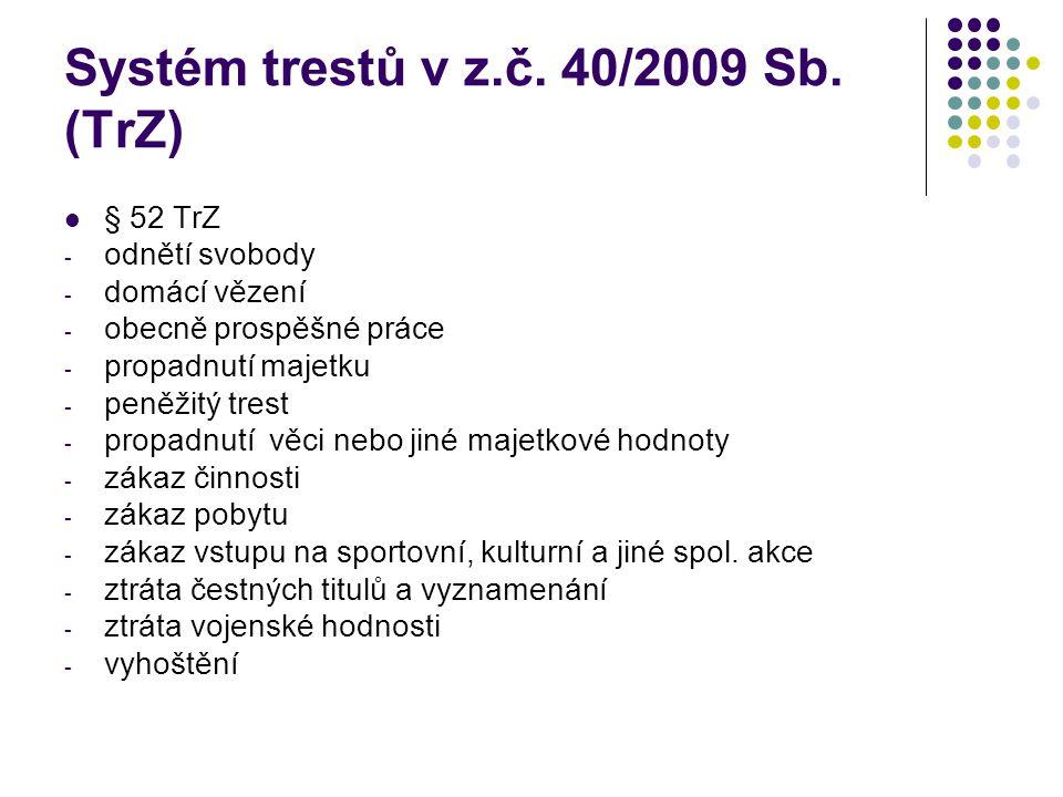 Systém trestů v z.č. 40/2009 Sb. (TrZ)