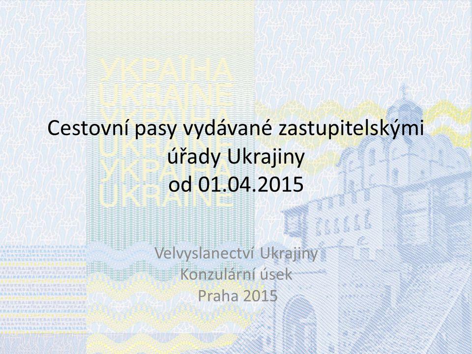 Cestovní pasy vydávané zastupitelskými úřady Ukrajiny od 01.04.2015