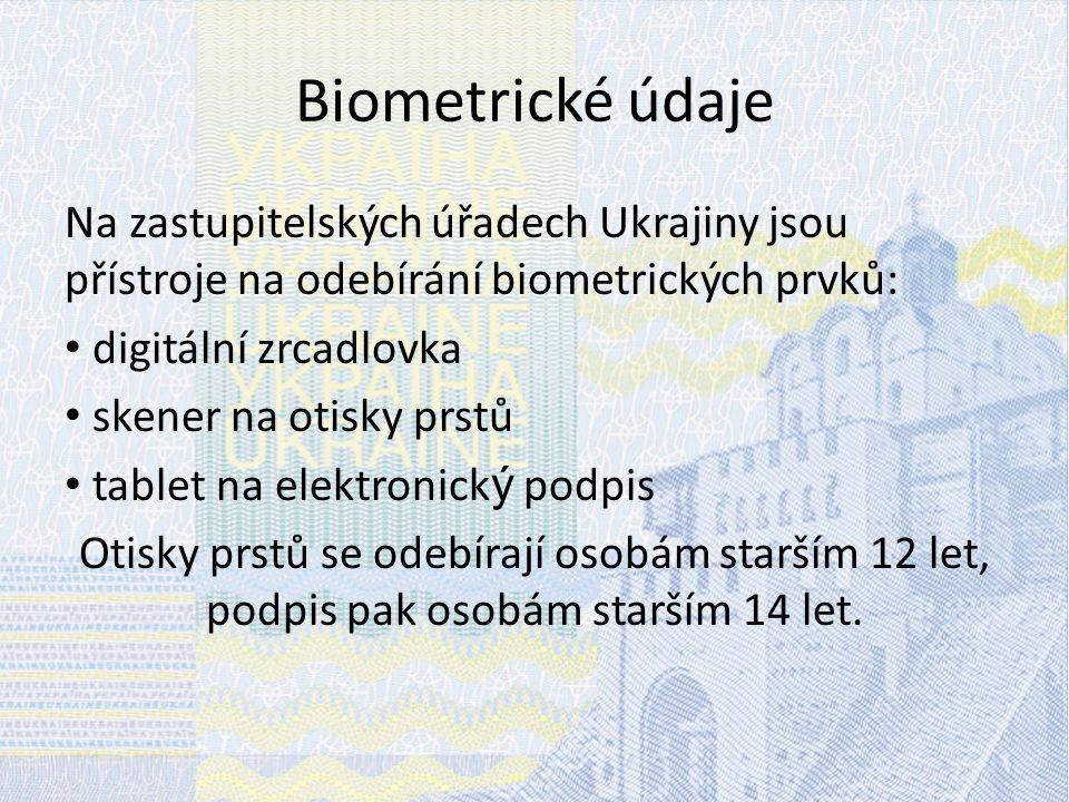 Biometrické údaje Na zastupitelských úřadech Ukrajiny jsou přístroje na odebírání biometrických prvků: