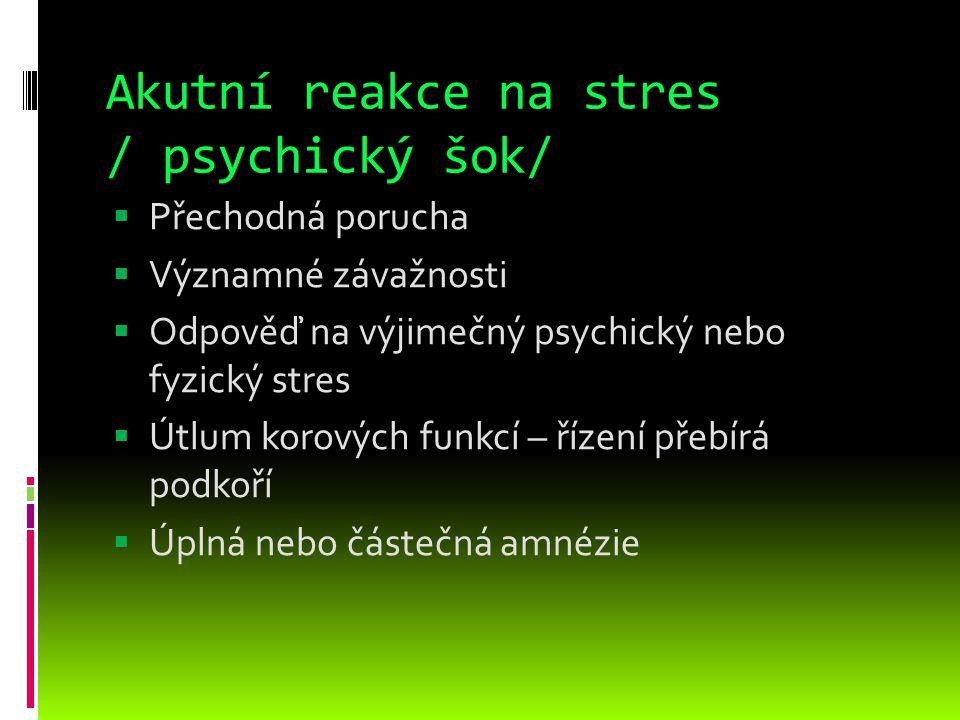 Akutní reakce na stres / psychický šok/