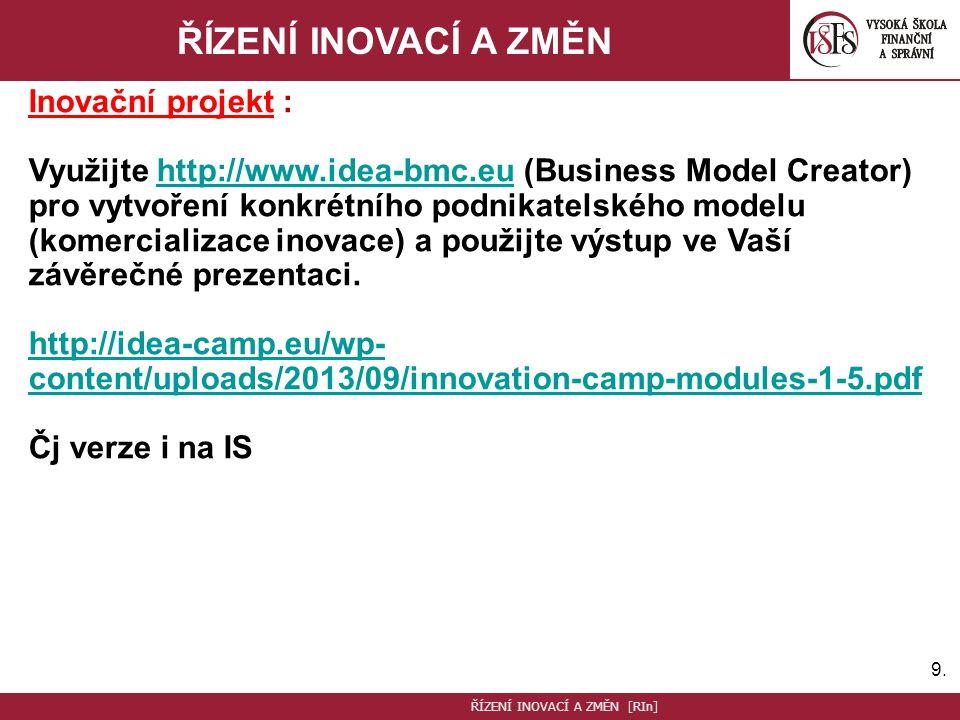 ŘÍZENÍ INOVACÍ A ZMĚN Inovační projekt :