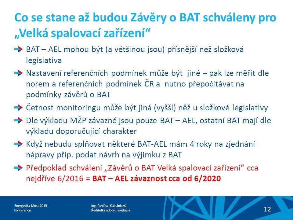 """Co se stane až budou Závěry o BAT schváleny pro """"Velká spalovací zařízení"""