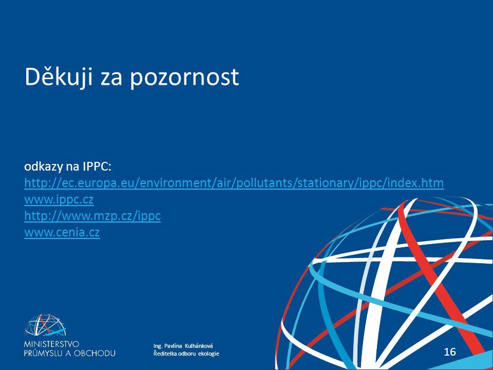 Děkuji za pozornost odkazy na IPPC: http://ec. europa