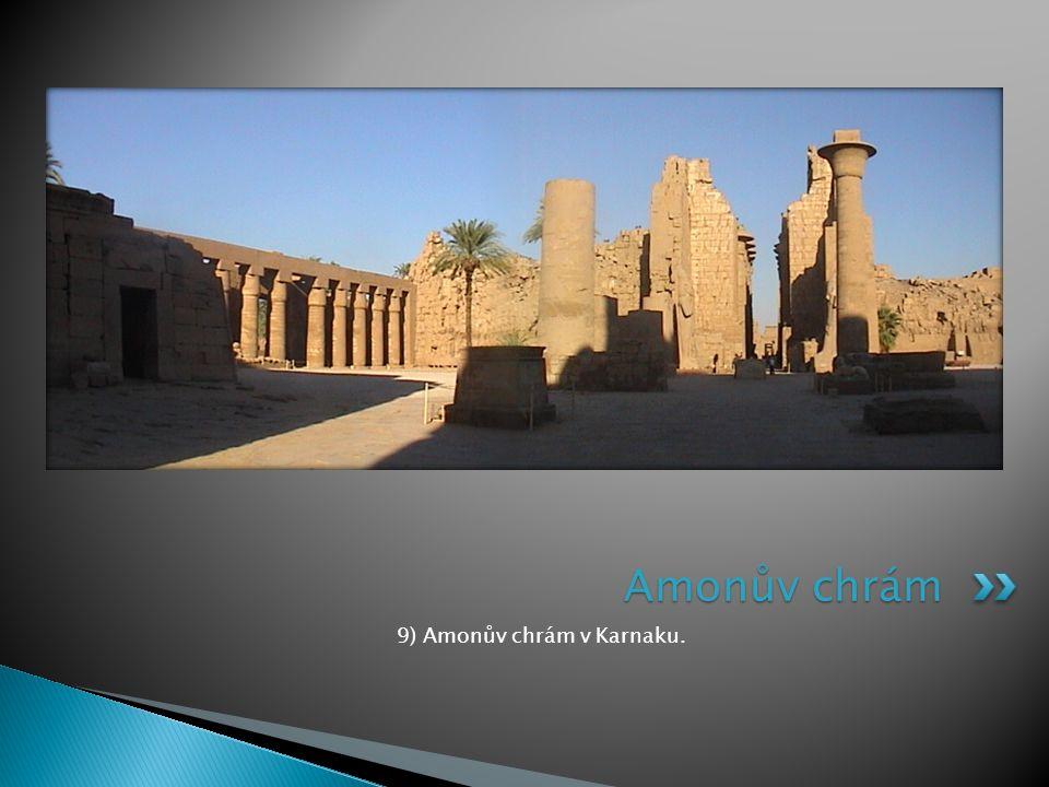 9) Amonův chrám v Karnaku.