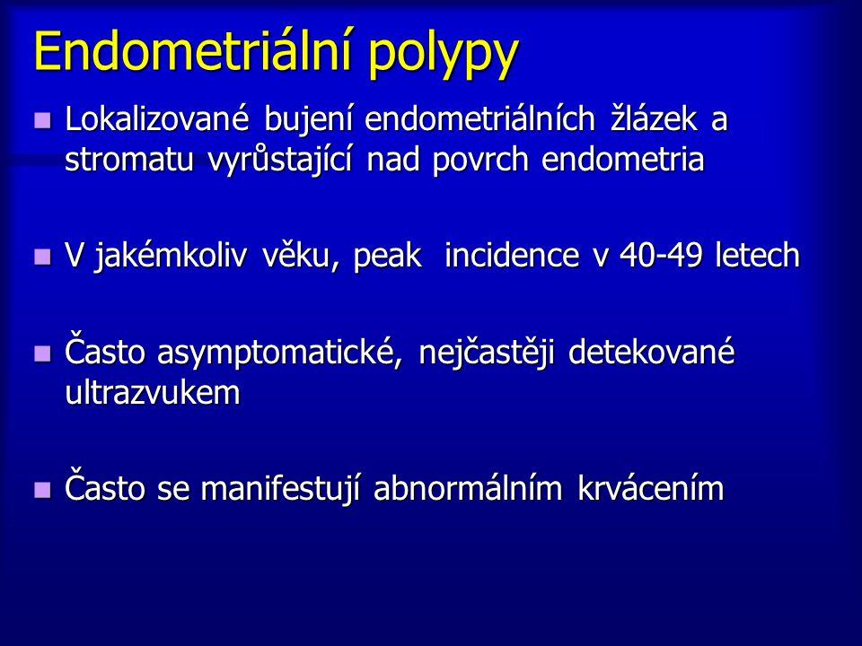 Endometriální polypy Lokalizované bujení endometriálních žlázek a stromatu vyrůstající nad povrch endometria.