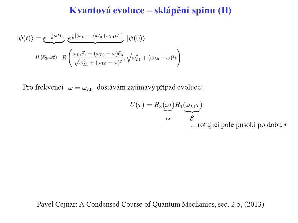 Kvantová evoluce – sklápění spinu (II)