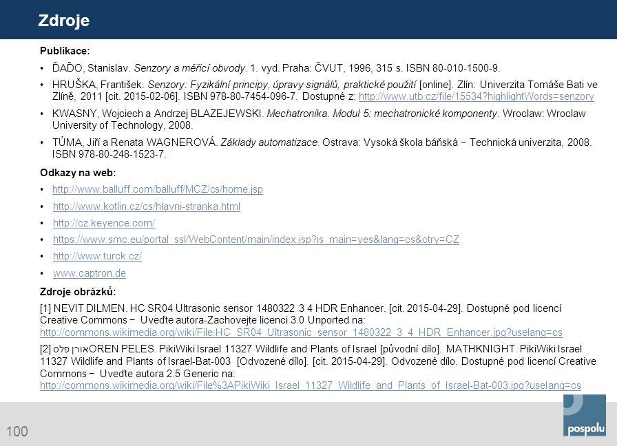 Zdroje Publikace: ĎAĎO, Stanislav. Senzory a měřicí obvody. 1. vyd. Praha: ČVUT, 1996, 315 s. ISBN 80-010-1500-9.