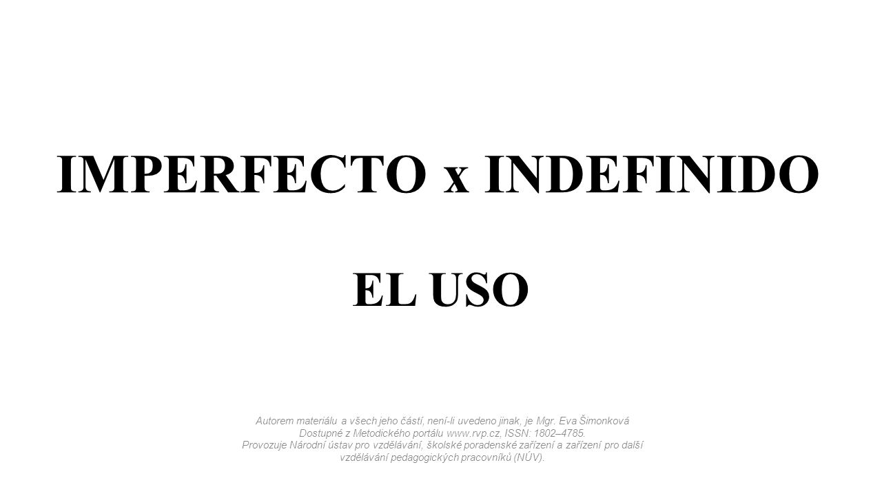 IMPERFECTO x INDEFINIDO