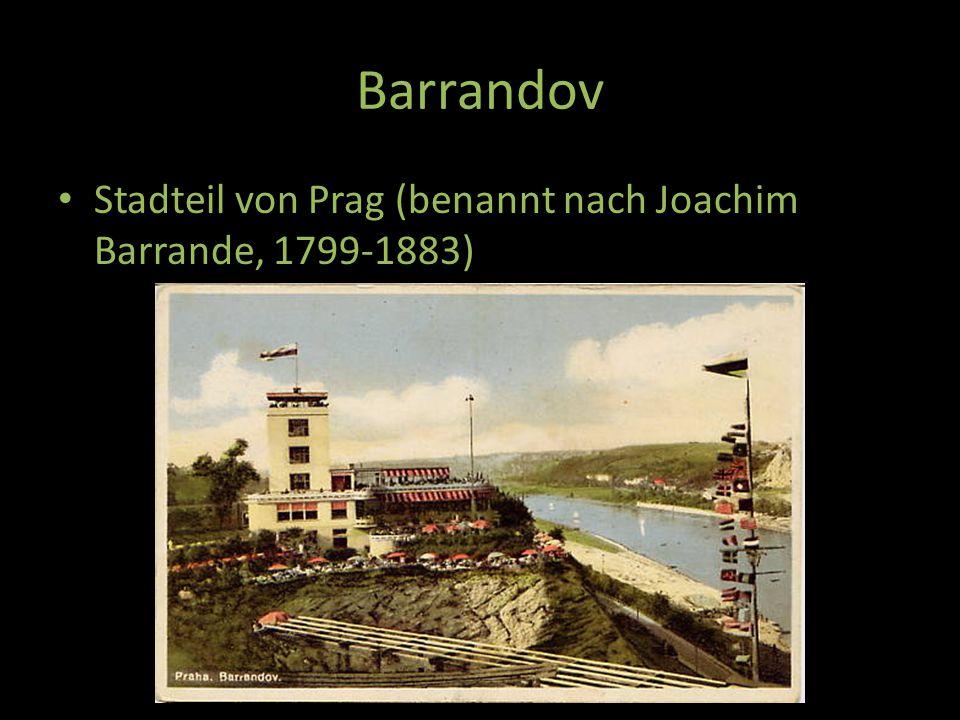 Barrandov Stadteil von Prag (benannt nach Joachim Barrande, 1799-1883)