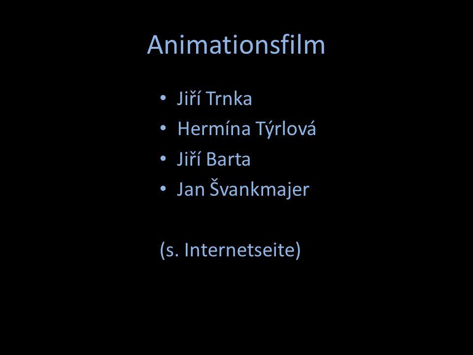 Animationsfilm Jiří Trnka Hermína Týrlová Jiří Barta Jan Švankmajer