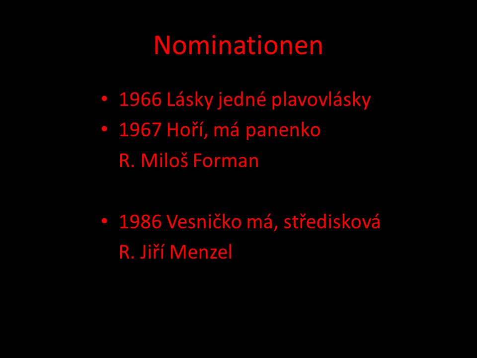 Nominationen 1966 Lásky jedné plavovlásky 1967 Hoří, má panenko