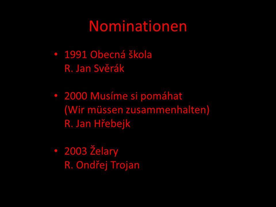 Nominationen 1991 Obecná škola R. Jan Svěrák 2000 Musíme si pomáhat